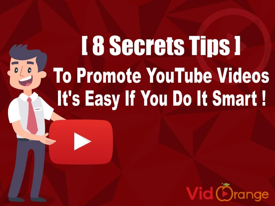 [ 8 Secrets Tips ] to Promote YouTube Videos – It's Easy If You Do It Smart!