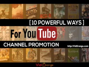 [ 10 Powerful Ways ] to YouTube Channel Promotion – VidOrange.com