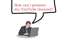 Promote Your YouTube Channel Grow Channel Subscriber