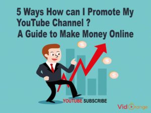 5 Ways How can I Promote My YouTube Channel | A Guide to Make Money Online