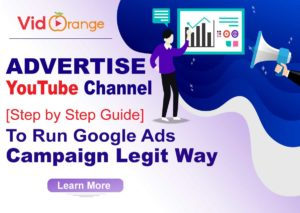 Advertise YouTube Channel I [Step by Step Guide] to Run Google Ads Campaign Legit Way