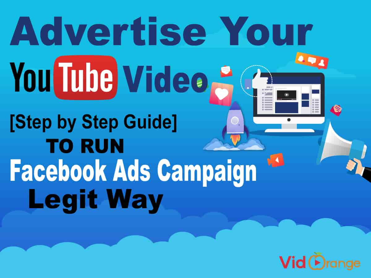 Advertise Your YouTube Video [Step by Step Guide] to Run Facebook Ads Campaign Legit Way