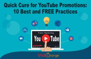 Quick Cure for YouTube Promotions: 10 Best and FREE Practices